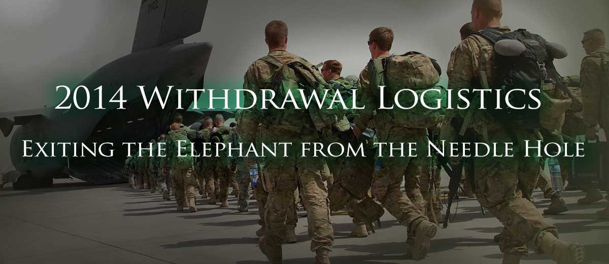 2014 Withdrawal Logistics  - Afghanistan