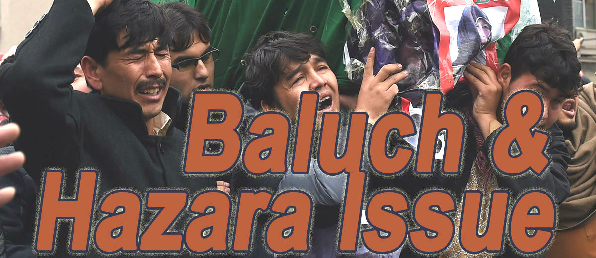 The Baluch and Hazara Issue  - Pakistan