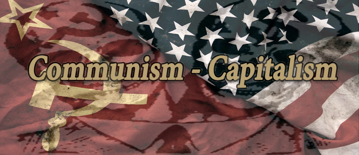 Communism & Capitalism  - Ideology