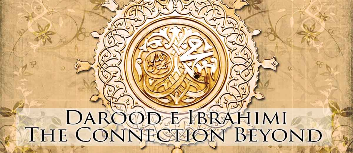 Darood e Ibrahimi - The Connection Beyond  - Belief