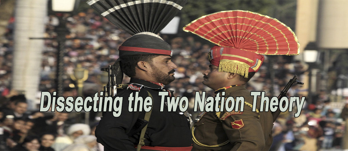 Dissecting the Two Nation Theory - Pakistan
