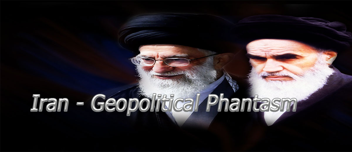 Iran – Geopolitical Phantasm - Asia/Pacific