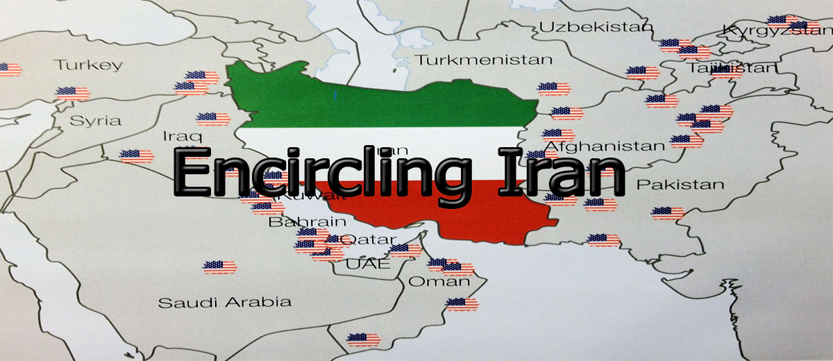 Encircling Iran - Middle East