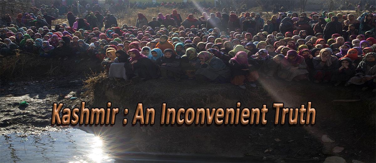 Kashmir : An Inconvenient Truth - Kashmir