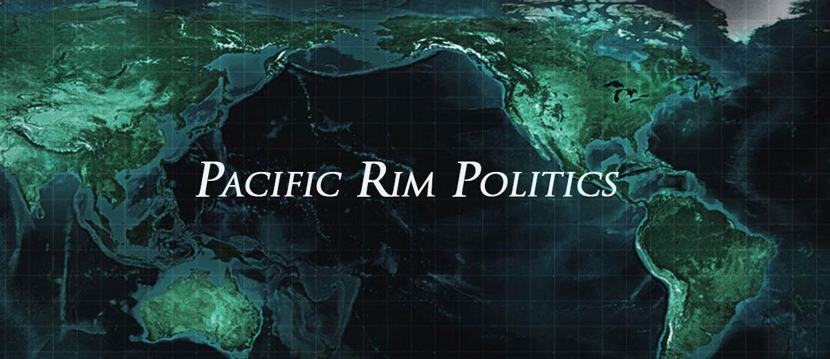 Pacific Rim Politics - Asia/Pacific
