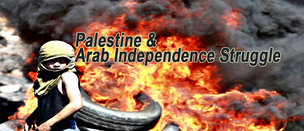 Palestine and the Arabs Struggle for Independence  - Palestine