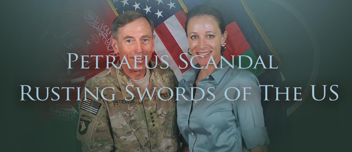 Petraeus Scandal - Rusting Swords of the US - Afghanistan