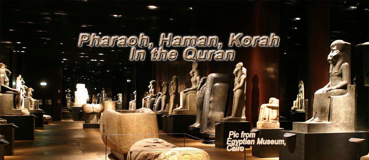 Pharaoh, Haman, Korah - In the Quran - Belief
