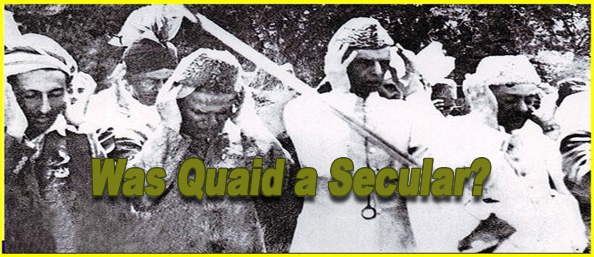 Was Quaid e Azam a Secular? - Pakistan