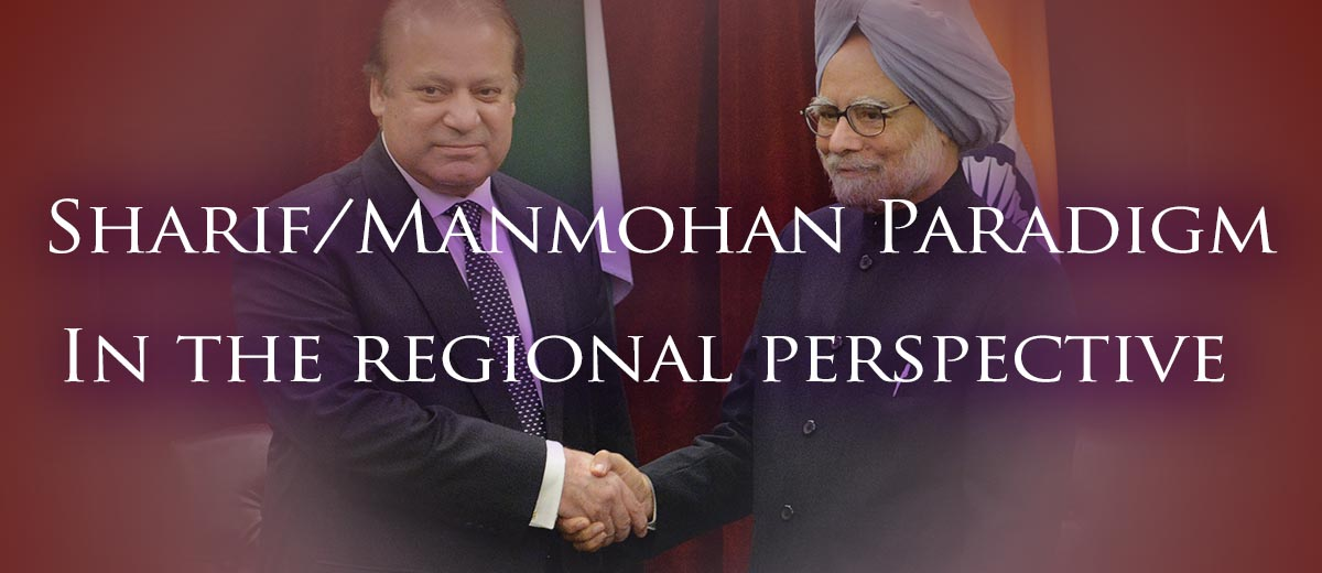Sharif/Manmohan Paradigm - In the regional perspective - India