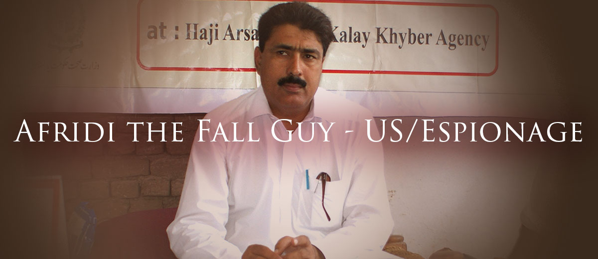 Afridi the Fall Guy - US/Espionage  - Terrorism