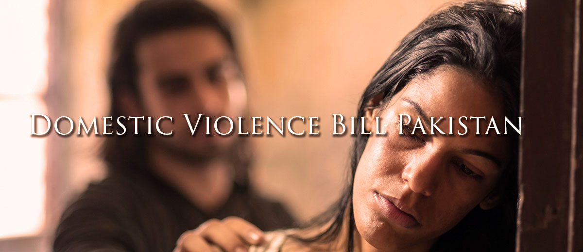 Domestic Violence Bill Pakistan - Pakistan