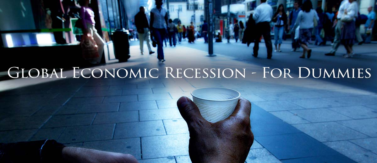 Global Economic Recession - For Dummies - Economy