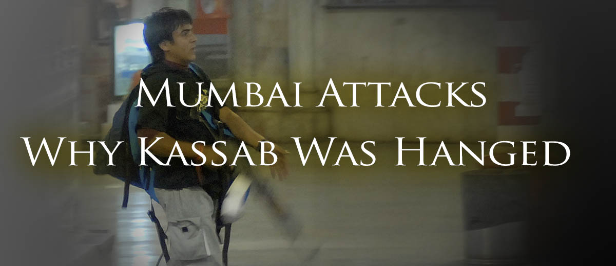 Mumbai Attacks - Why Kassab Was Hanged - India