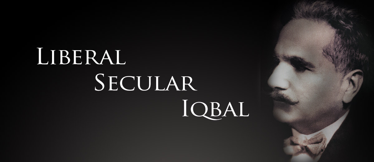 The Liberal/Secular Iqbal - Pakistan