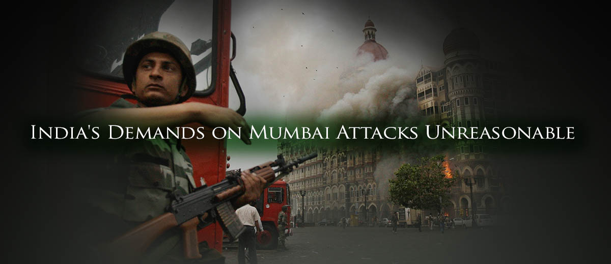 India's Demands on Mumbai Attacks Unreasonable - India